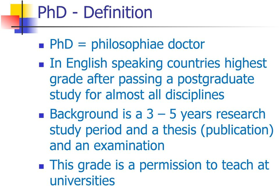 disciplines Background is a 3 5 years research study period and a thesis