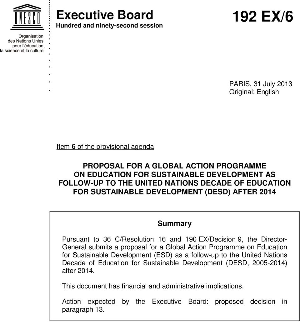 9, the Director- General submits a proposal for a Global Action Programme on Education for Sustainable Development (ESD) as a follow-up to the United Nations Decade of Education for