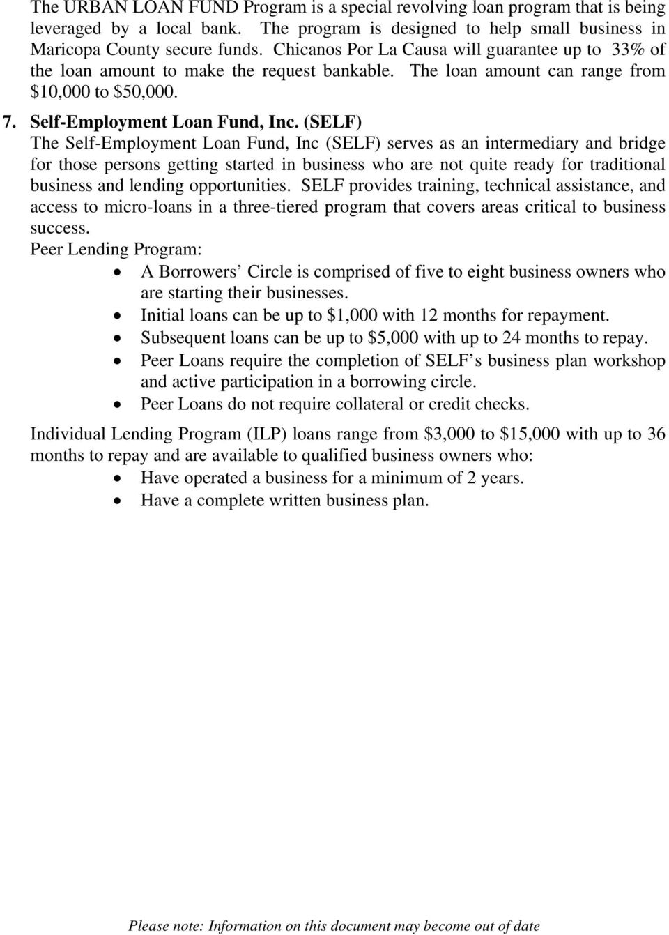 (SELF) The Self-Employment Loan Fund, Inc (SELF) serves as an intermediary and bridge for those persons getting started in business who are not quite ready for traditional business and lending