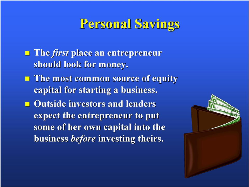 The most common source of equity capital for starting a business.