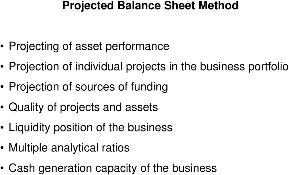 of sources of funding Quality of projects and assets Liquidity position
