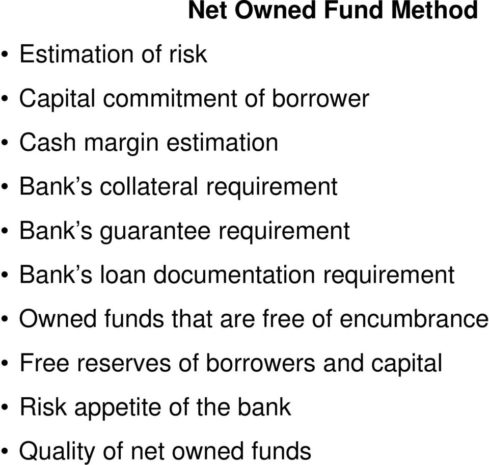 Bank s loan documentation requirement Owned funds that are free of encumbrance