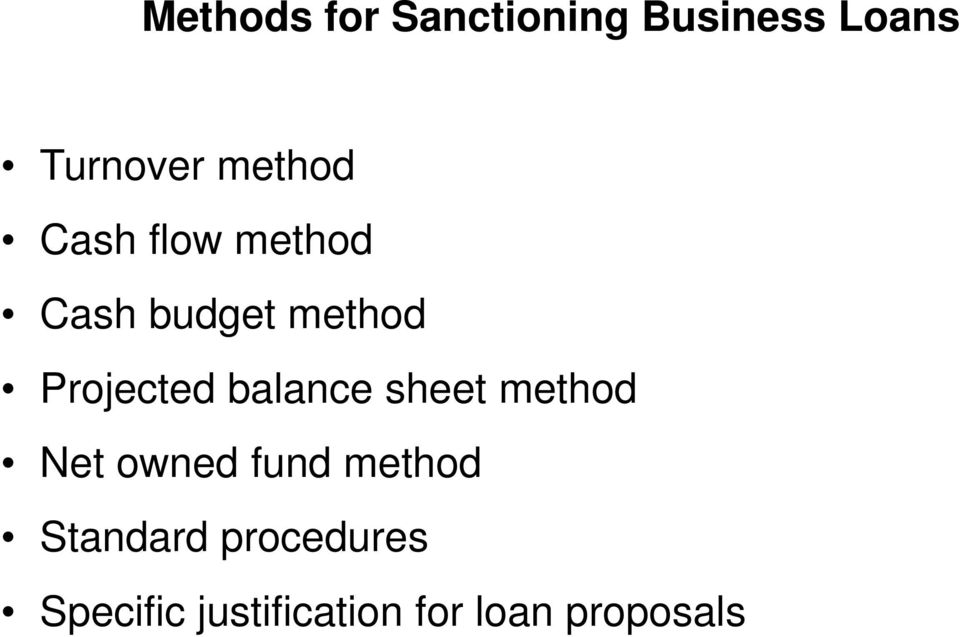 Projected balance sheet method Net owned fund