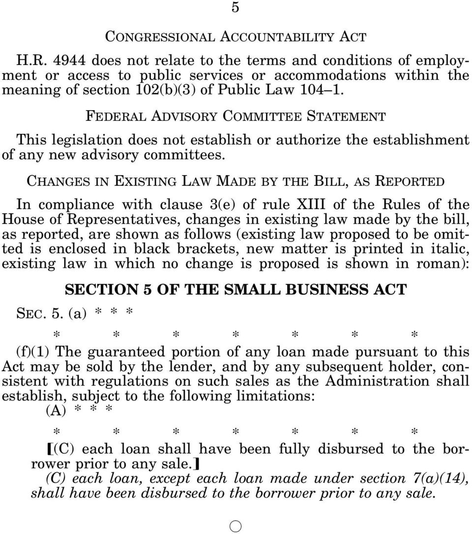 CHANGES IN EXISTING LAW MADE BY THE BILL, AS REPORTED In compliance with clause 3(e) of rule XIII of the Rules of the House of Representatives, changes in existing law made by the bill, as reported,