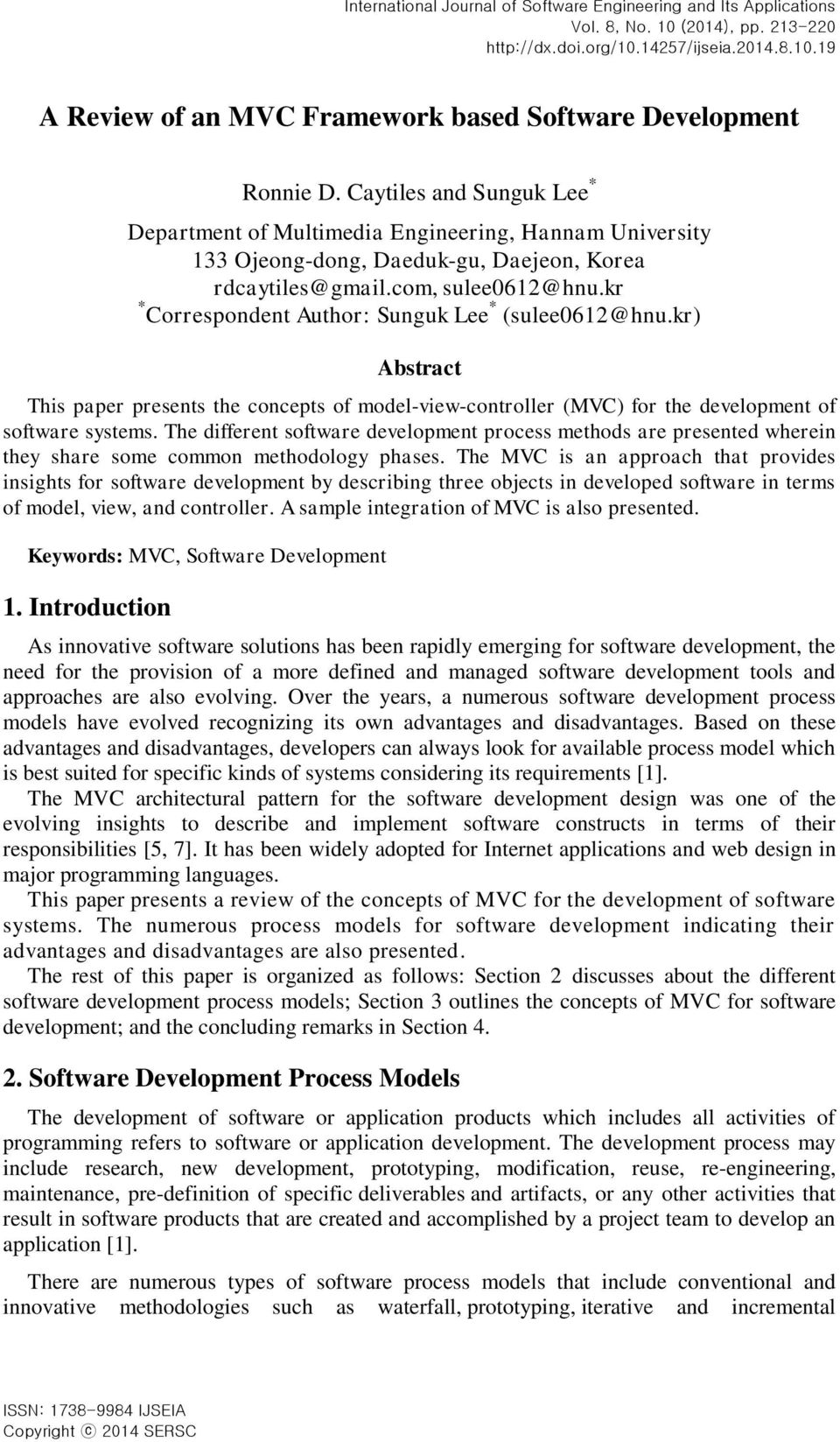 kr * Correspondent Author: Sunguk Lee * (sulee0612@hnu.kr) Abstract This paper presents the concepts of model-view-controller (MVC) for the development of software systems.