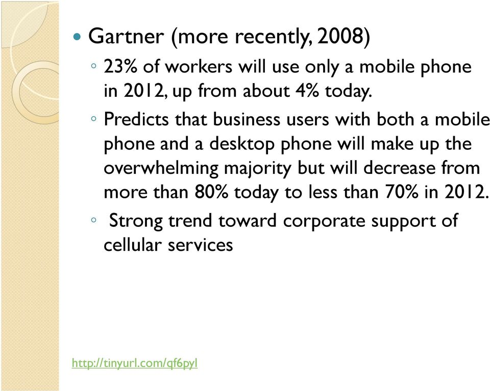 Predicts that business users with both a mobile phone and a desktop phone will make up the