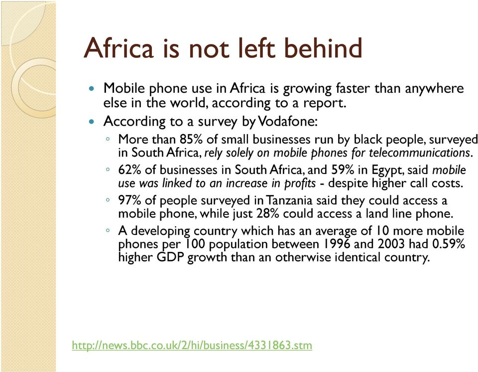 62% of businesses in South Africa, and 59% in Egypt, said mobile use was linked to an increase in profits - despite higher call costs.