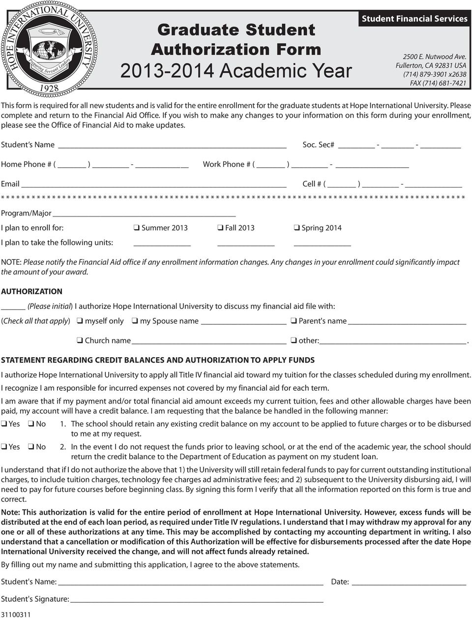 If you wish to make any changes to your information on this form during your enrollment, please see the Office of Financial Aid to make updates. Student s Name Soc.