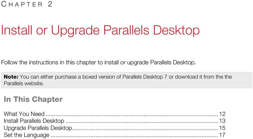 Note: You can either purchase a boxed version of Parallels Desktop 7 or download it from