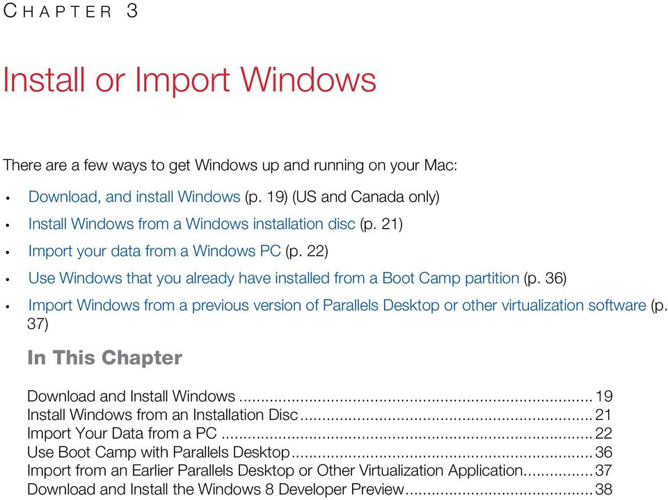 22) Use Windows that you already have installed from a Boot Camp partition (p. 36) Import Windows from a previous version of Parallels Desktop or other virtualization software (p.