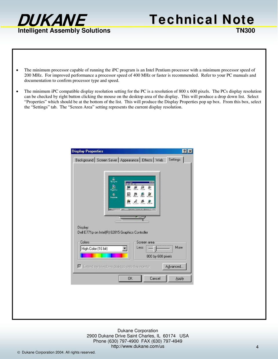 The minimum ipc compatible display resolution setting for the PC is a resolution of 800 x 600 pixels.