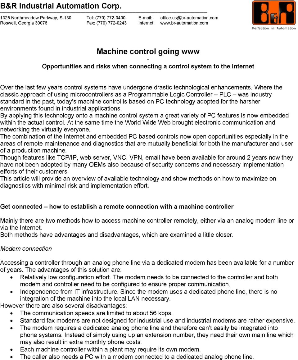 com Machine control going www - Opportunities and risks when connecting a control system to the Internet Over the last few years control systems have undergone drastic technological enhancements.