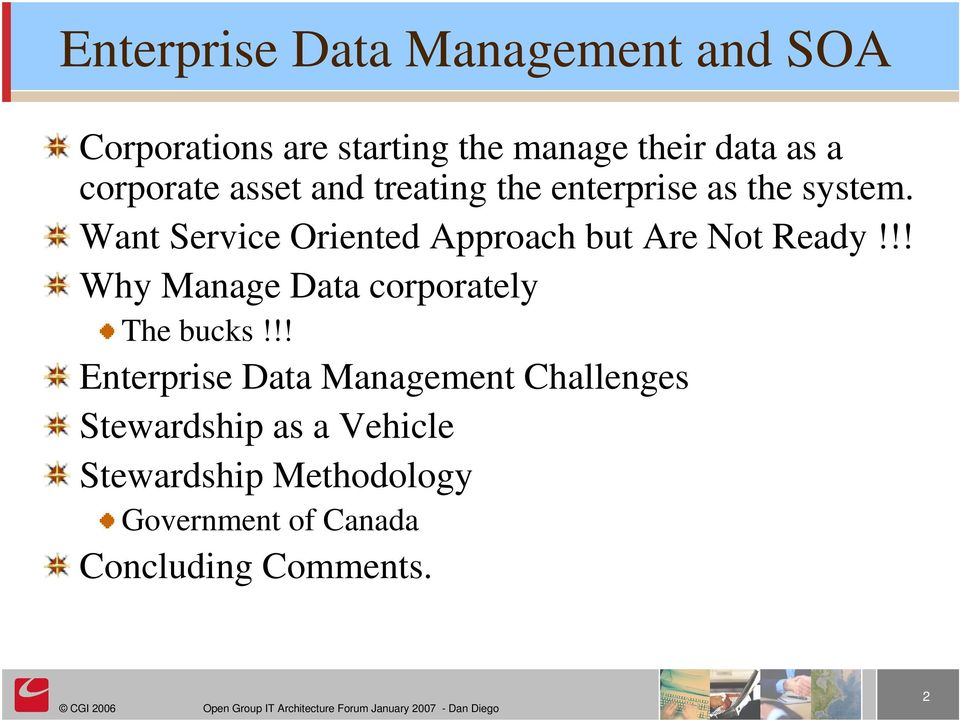 !! Enterprise Data Management Challenges Stewardship as a Vehicle Stewardship Methodology Government of Canada Concluding