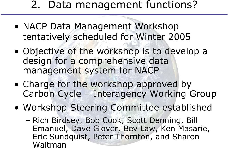 design for a comprehensive data management system for NACP Charge for the workshop approved by Carbon Cycle