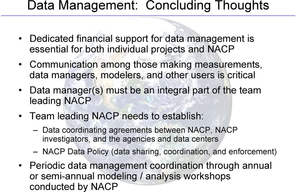 Team leading NACP needs to establish: Data coordinating agreements between NACP, NACP investigators, and the agencies and data centers NACP Data Policy