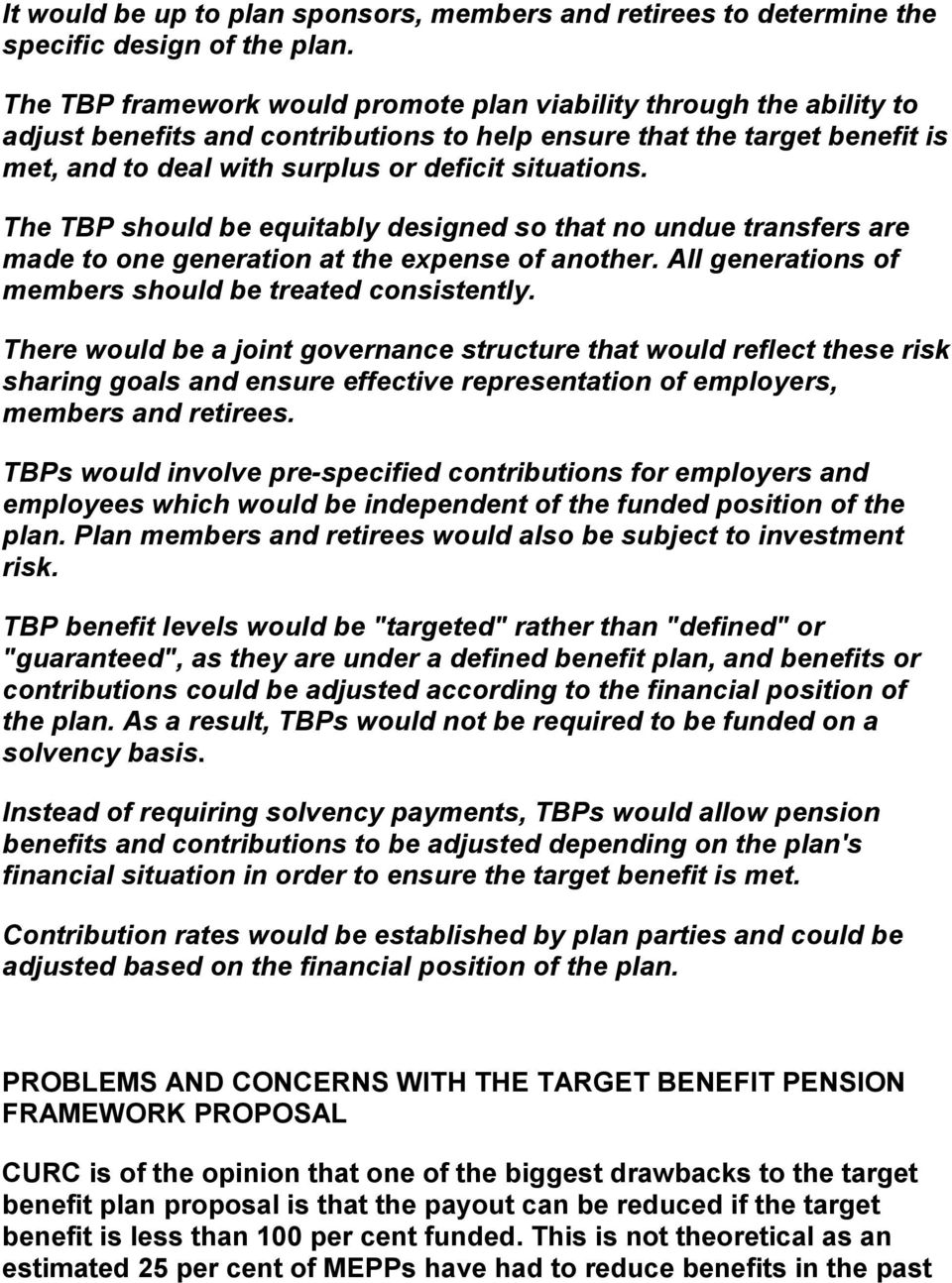 The TBP should be equitably designed so that no undue transfers are made to one generation at the expense of another. All generations of members should be treated consistently.