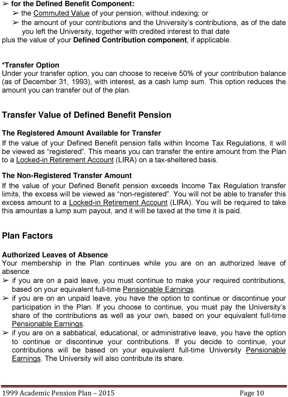 *Transfer Option Under your transfer option, you can choose to receive 50% of your contribution balance (as of December 31, 1993), with interest, as a cash lump sum.