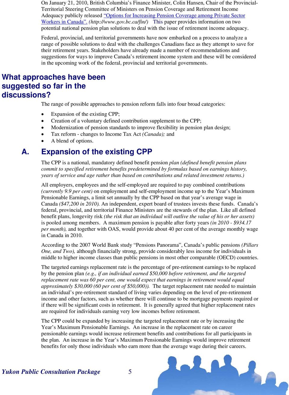 ca/fin/) This paper provides information on two potential national pension plan solutions to deal with the issue of retirement income adequacy.