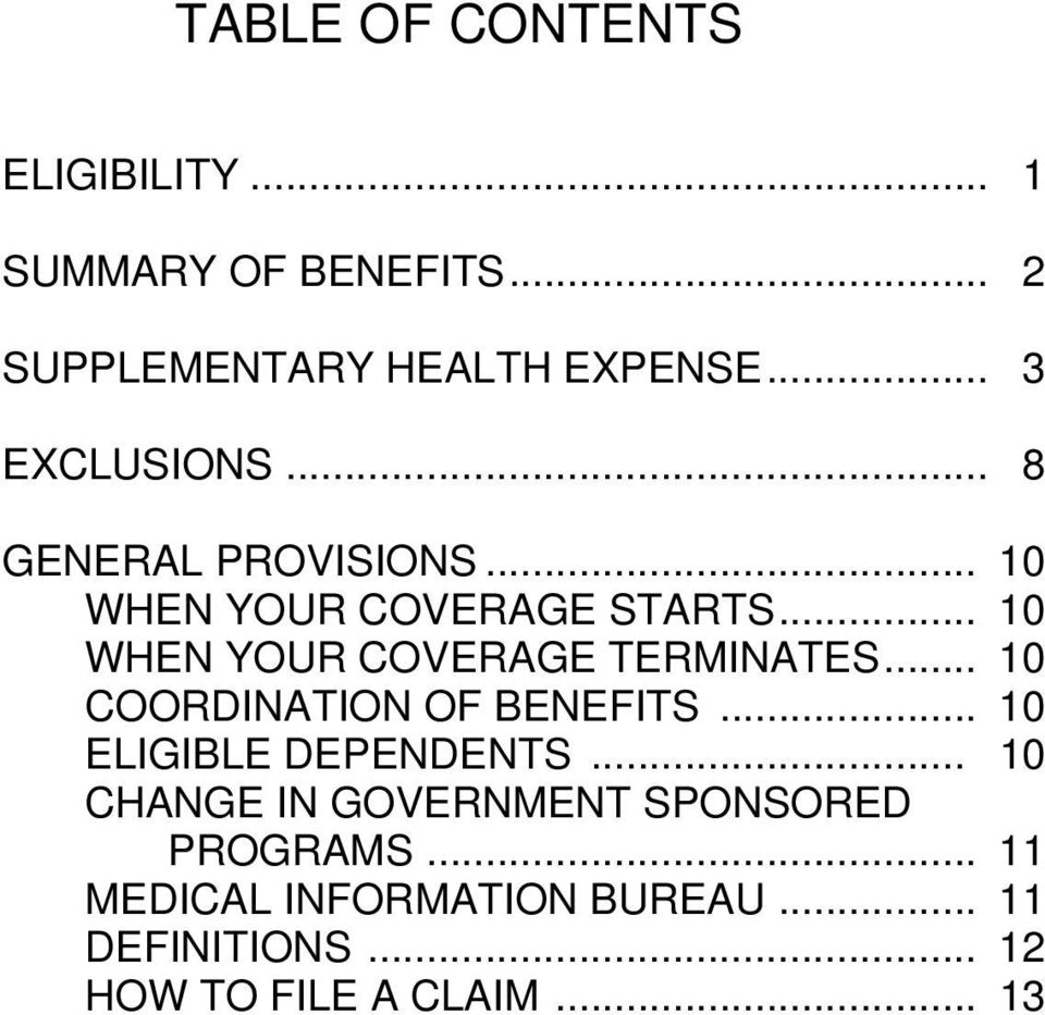 .. 10 WHEN YOUR COVERAGE TERMINATES... 10 COORDINATION OF BENEFITS... 10 ELIGIBLE DEPENDENTS.