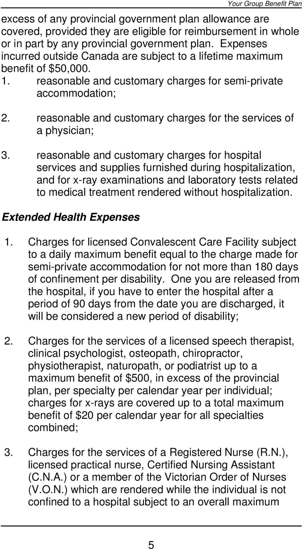 reasonable and customary charges for the services of a physician; 3.