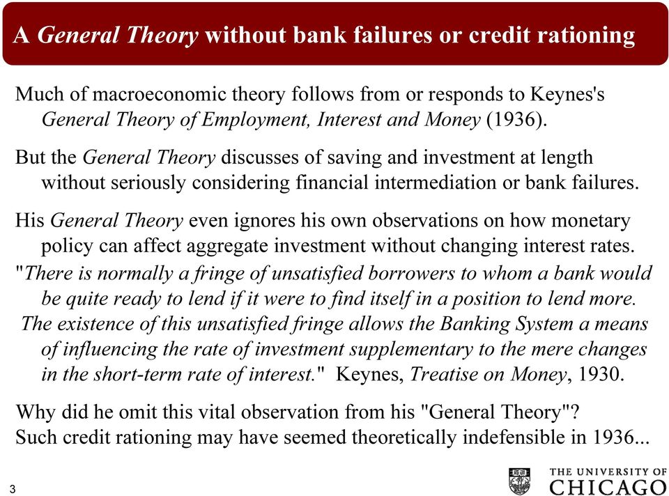 His General Theory even ignores his own observations on how monetary policy can affect aggregate investment without changing interest rates.