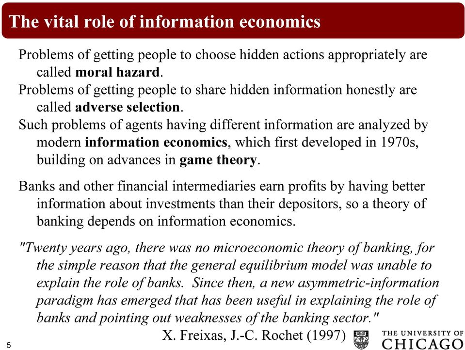 Such problems of agents having different information are analyzed by modern information economics, which first developed in 1970s, building on advances in game theory.