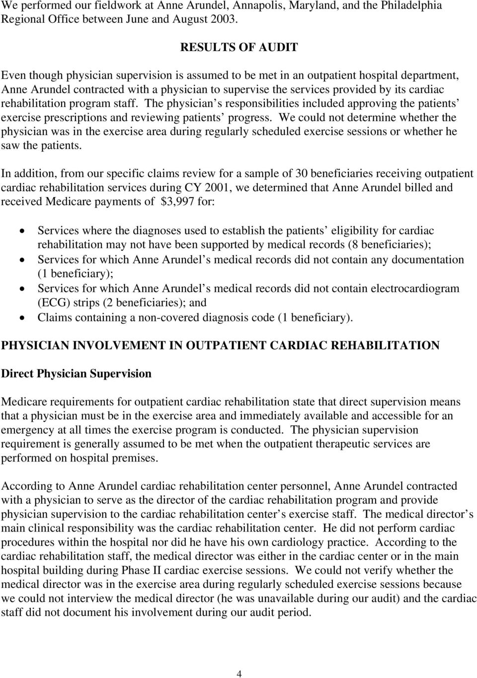cardiac rehabilitation program staff. The physician s responsibilities included approving the patients exercise prescriptions and reviewing patients progress.