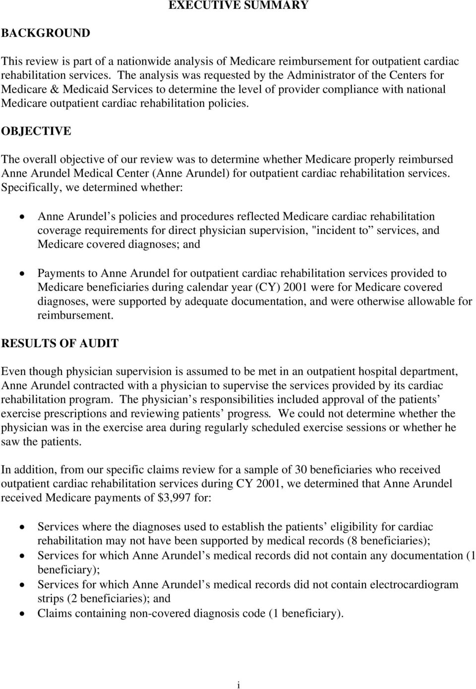 policies. OBJECTIVE The overall objective of our review was to determine whether Medicare properly reimbursed Anne Arundel Medical Center (Anne Arundel) for outpatient cardiac rehabilitation services.