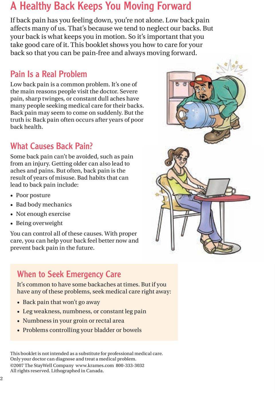 Pain Is a Real Problem Low back pain is a common problem. It s one of the main reasons people visit the doctor.