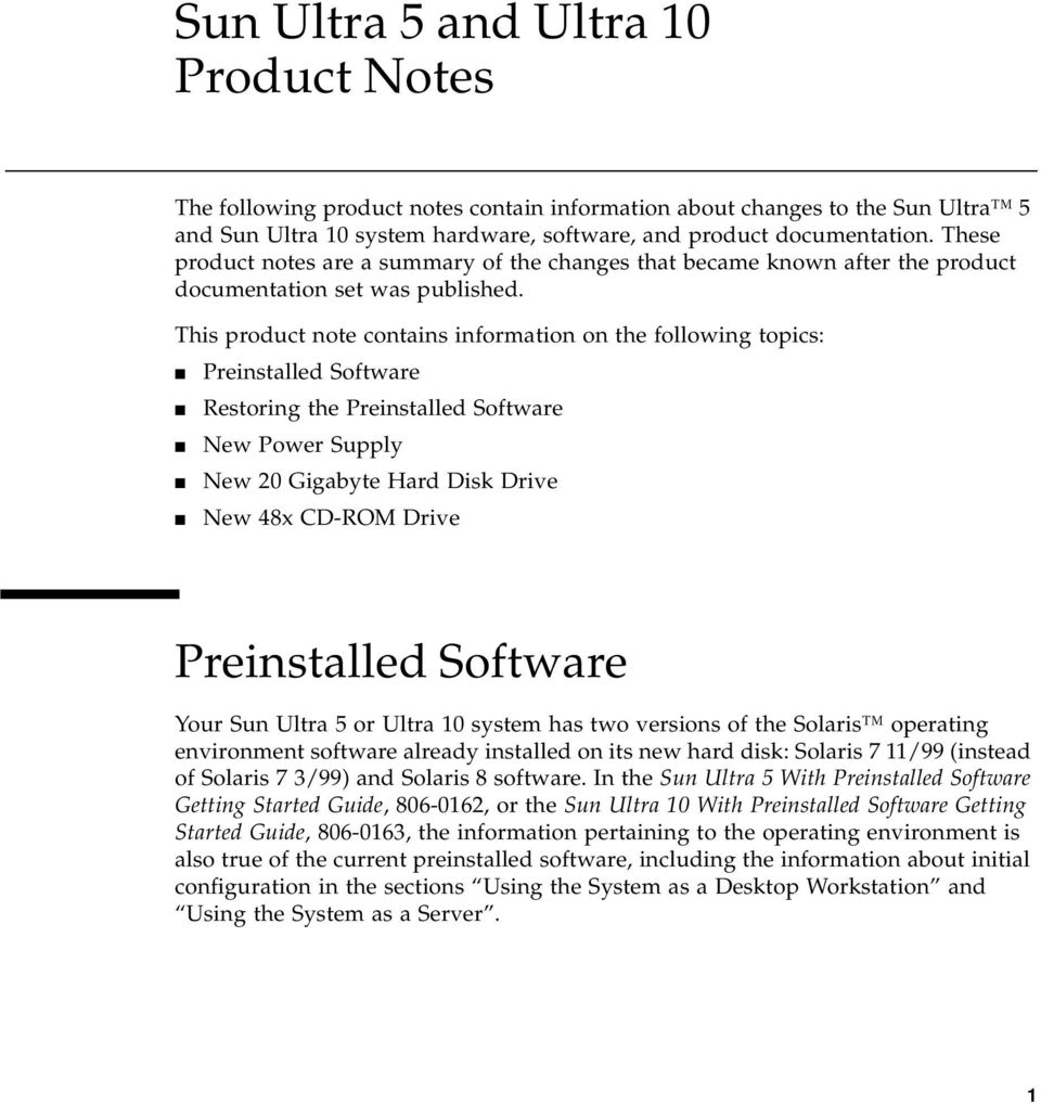 This product note contains information on the following topics: Preinstalled Software Restoring the Preinstalled Software New Power Supply New 20 Gigabyte Hard Disk Drive New 48x CD-ROM Drive