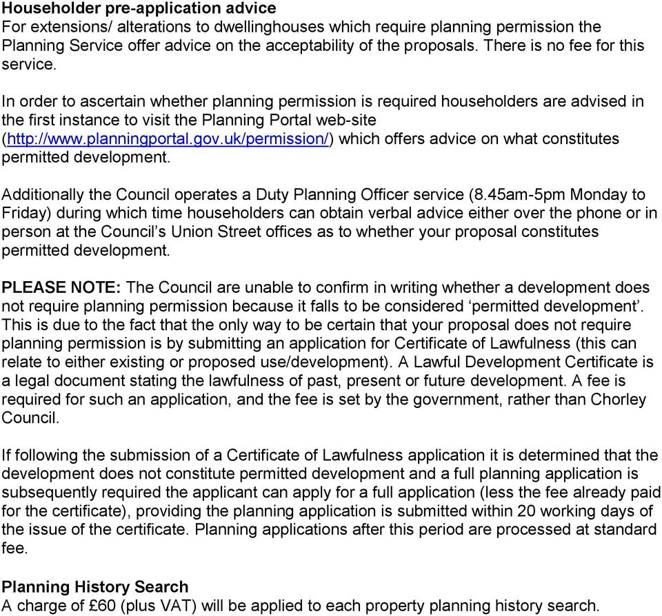 planningportal.gov.uk/permission/) which offers advice on what constitutes permitted development. Additionally the Council operates a Duty Planning Officer service (8.