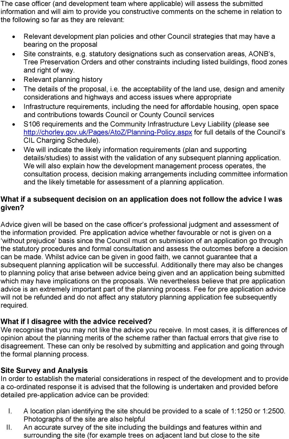 es that may have a bearing on the proposal Site constraints, e.g. statutory designations such as conservation areas, AONB s, Tree Preservation Orders and other constraints including listed buildings, flood zones and right of way.