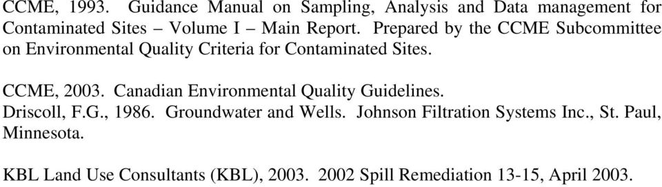 Prepared by the CCME Subcommittee on Environmental Quality Criteria for Contaminated Sites. CCME, 2003.