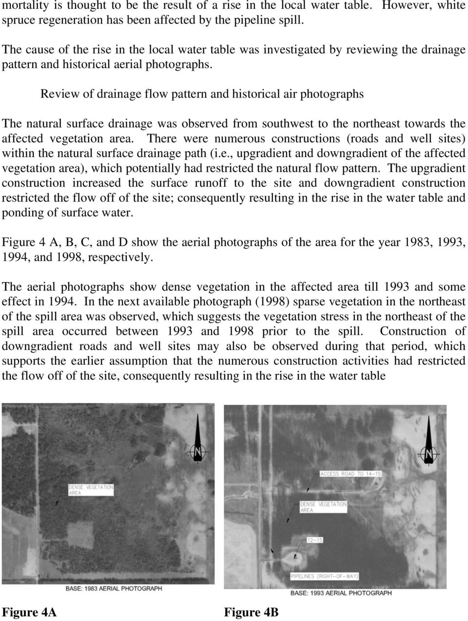 Review of drainage flow pattern and historical air photographs The natural surface drainage was observed from southwest to the northeast towards the affected vegetation area.