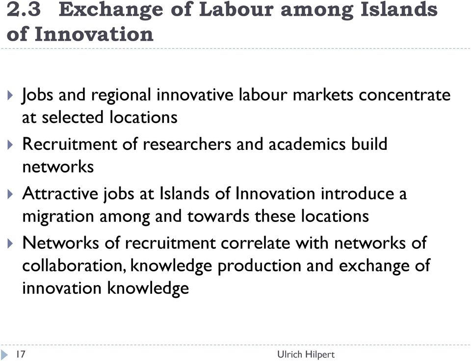 jobs at Islands of Innovation introduce a migration among and towards these locations Networks of