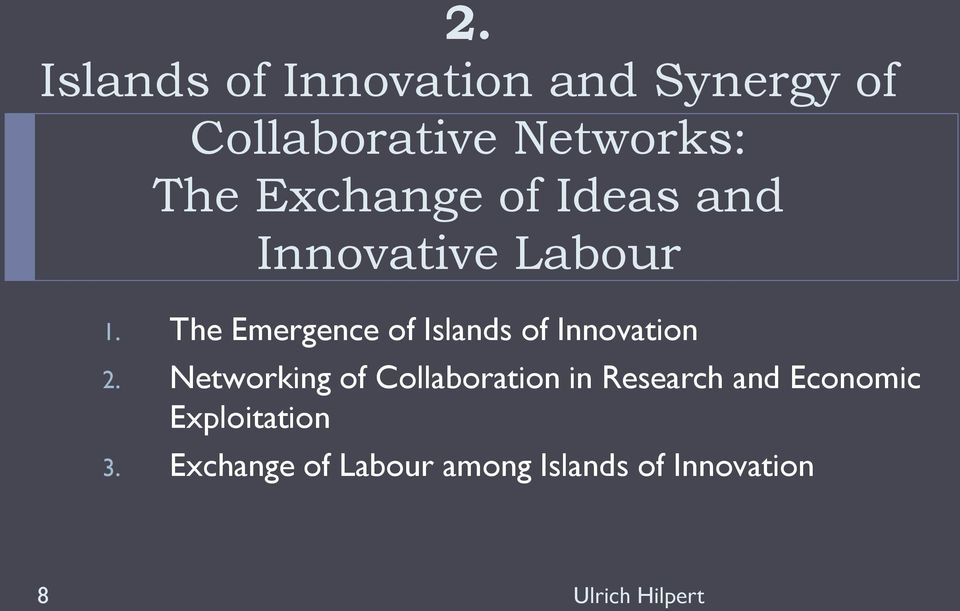The Emergence of Islands of Innovation 2.