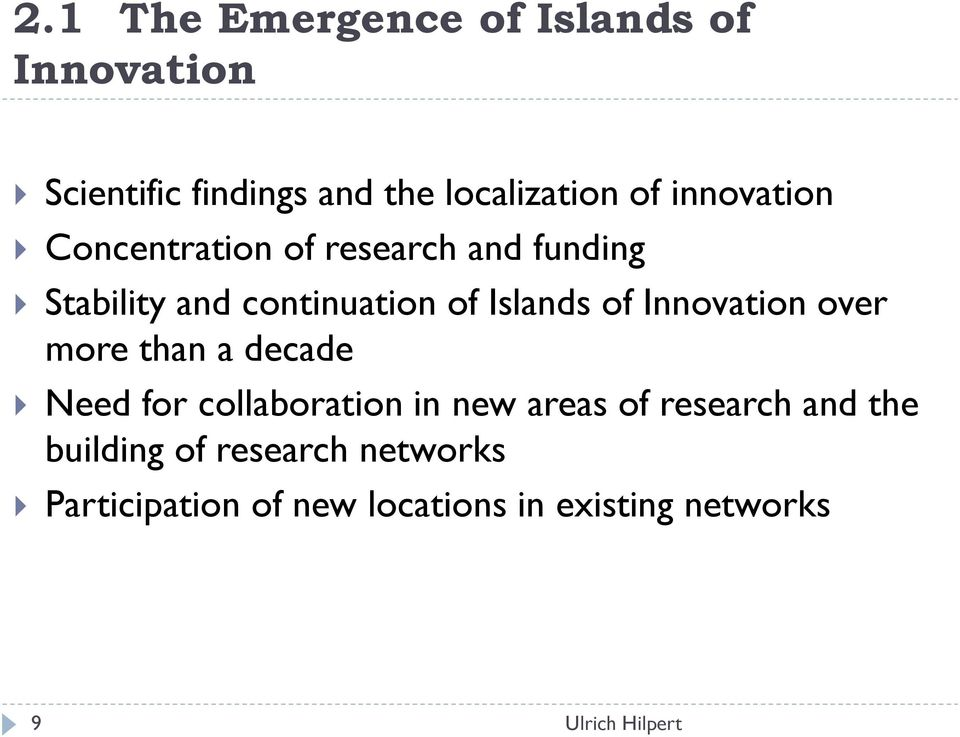 of Innovation over more than a decade Need for collaboration in new areas of research