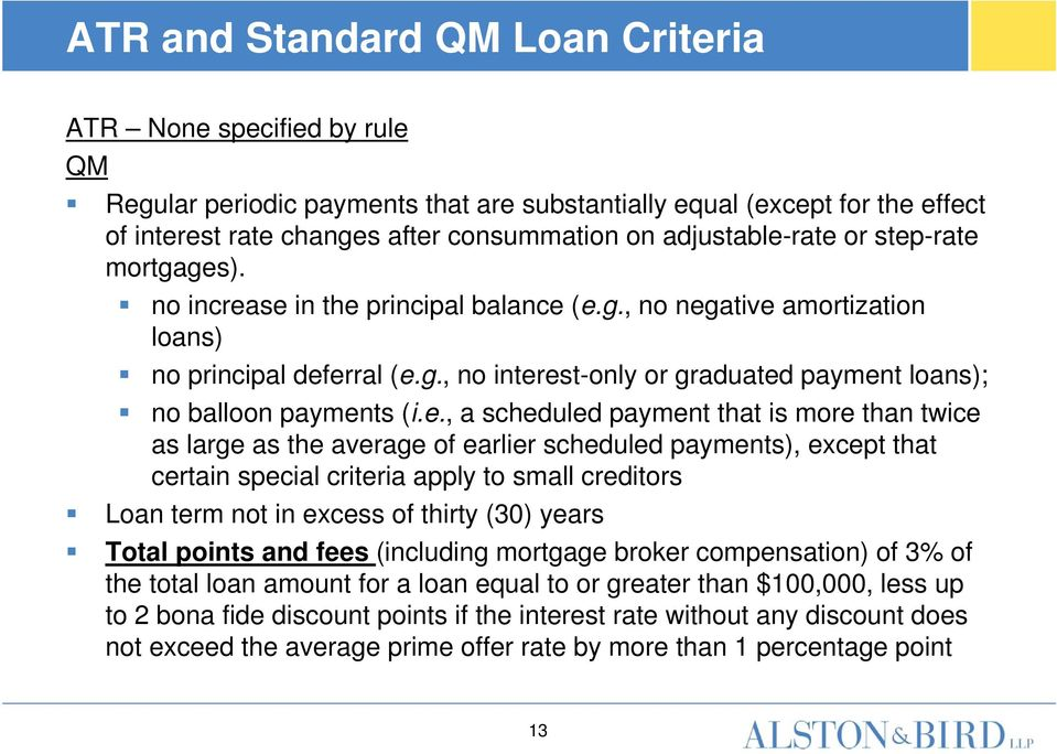 e., a scheduled payment that is more than twice as large as the average of earlier scheduled payments), except that certain special criteria apply to small creditors Loan term not in excess of thirty