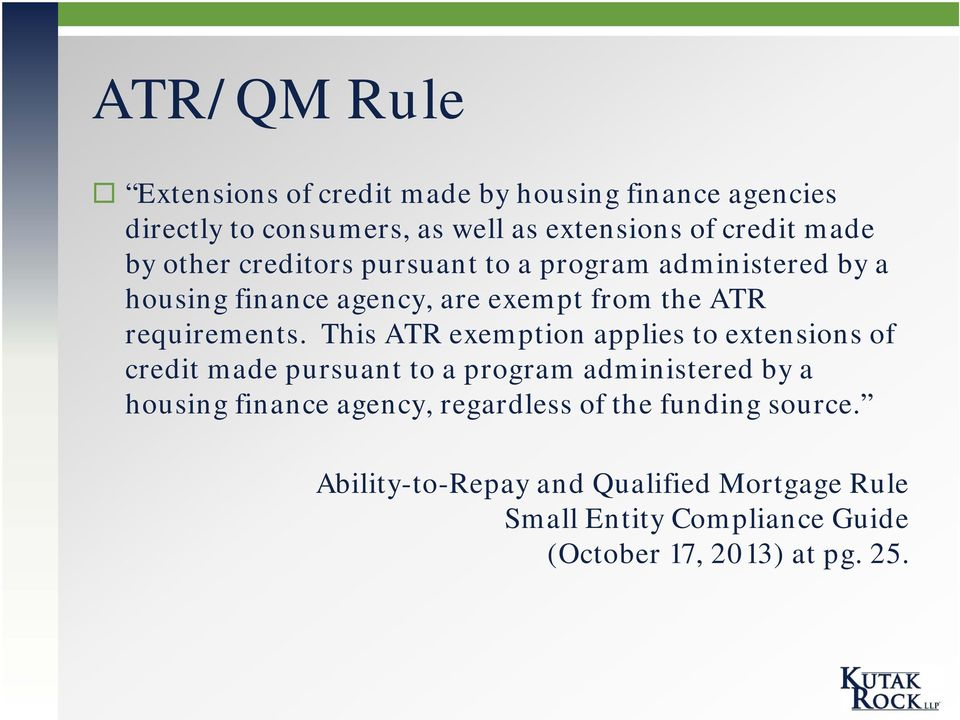 This ATR exemption applies to extensions of credit made pursuant to a program administered by a housing finance agency,