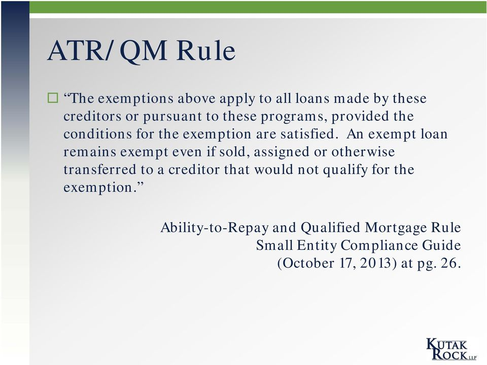 An exempt loan remains exempt even if sold, assigned or otherwise transferred to a creditor that