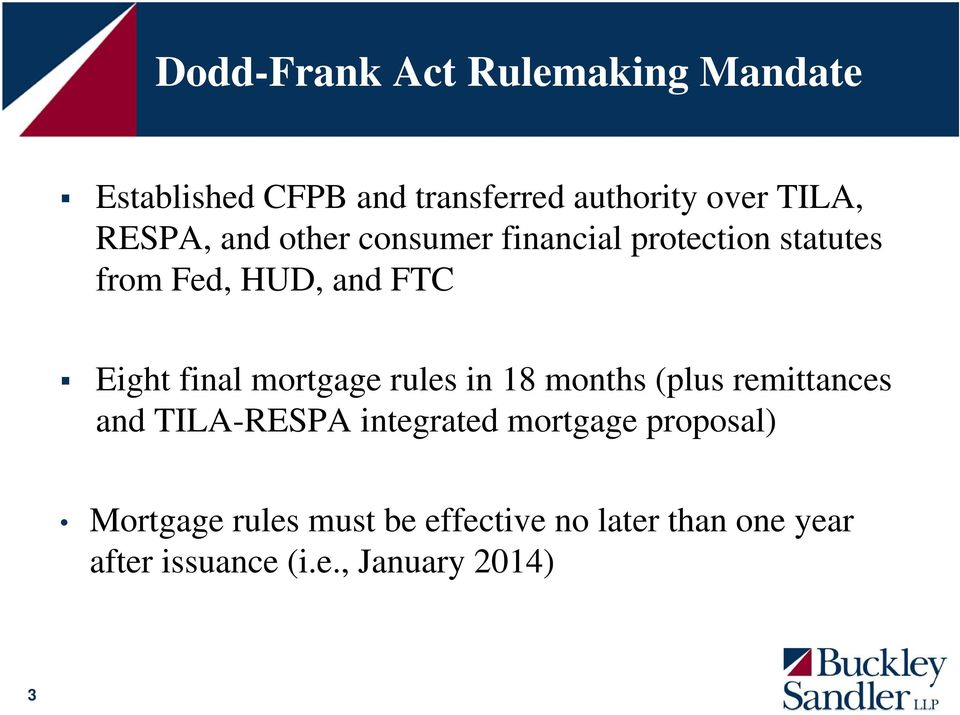 mortgage rules in 18 months (plus remittances and TILA-RESPA integrated mortgage proposal)