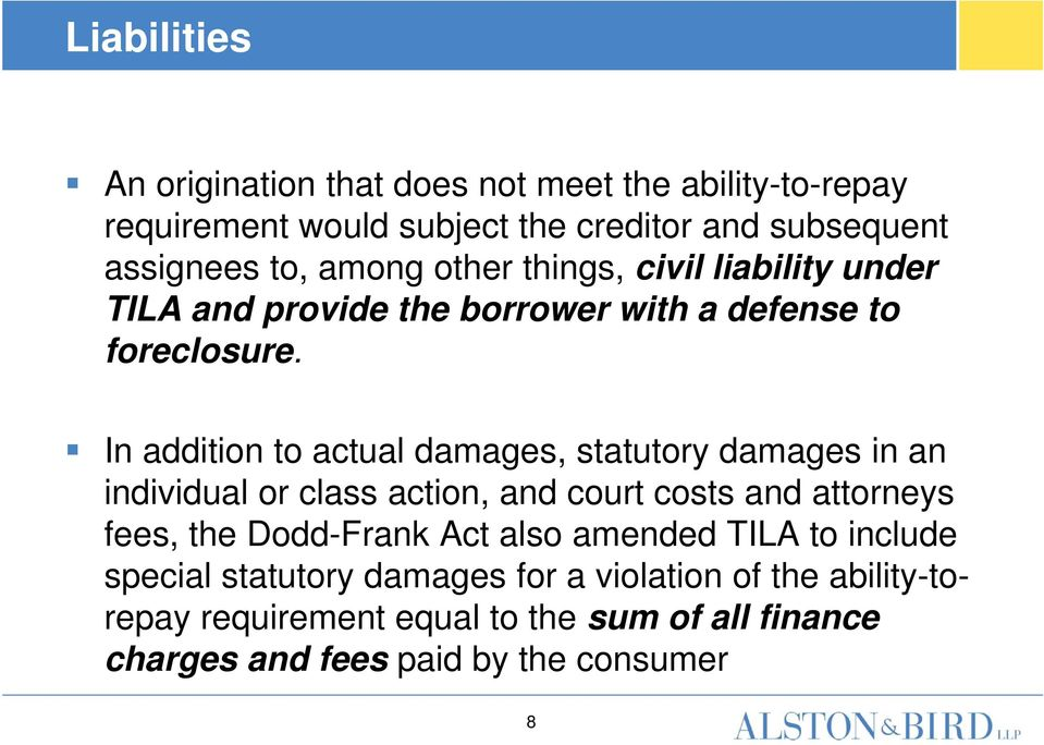 In addition to actual damages, statutory damages in an individual or class action, and court costs and attorneys fees, the Dodd-Frank Act