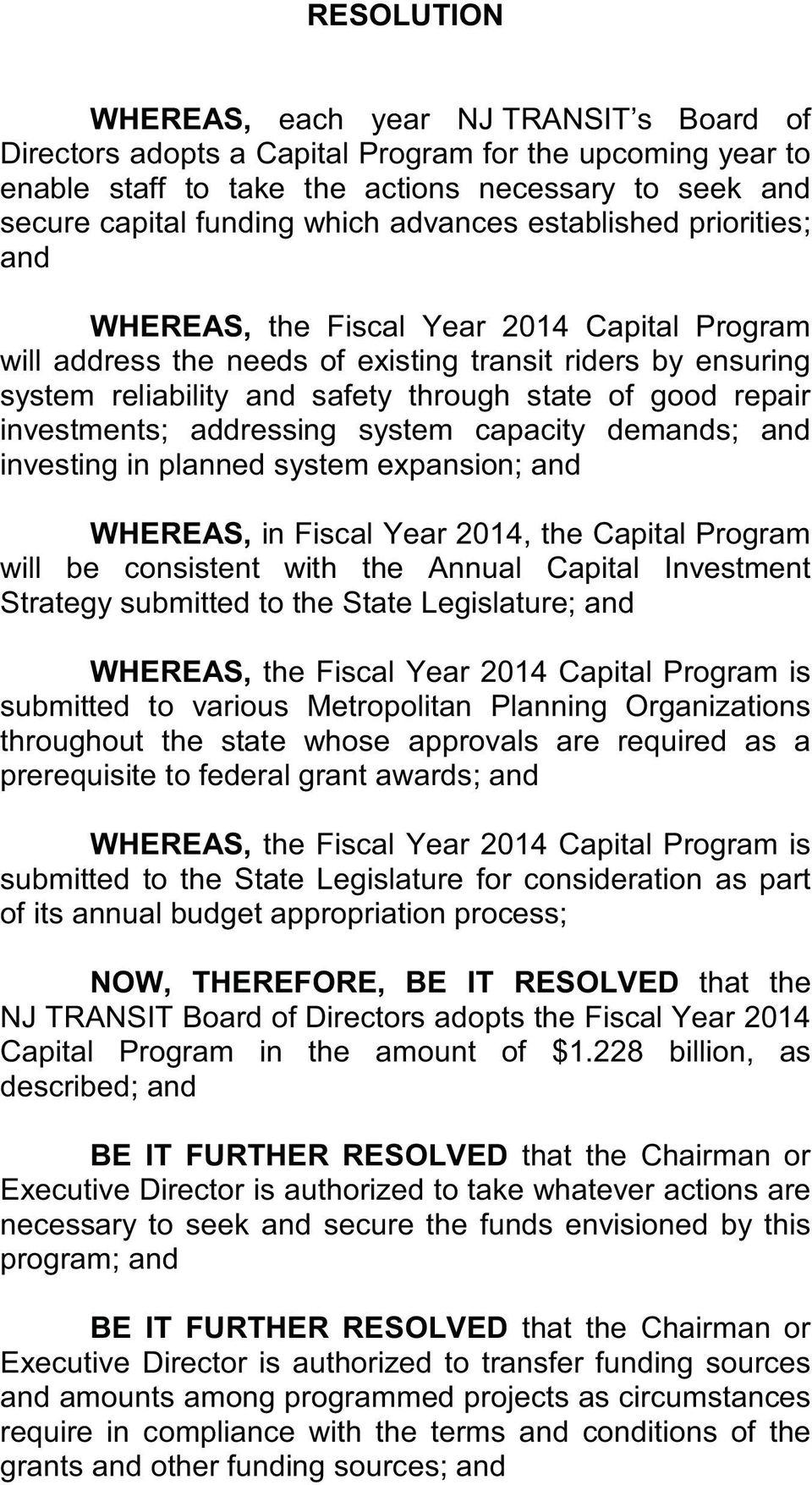 repair investments; addressing system capacity demands; and investing in planned system expansion; and WHEREAS, in Fiscal Year 2014, the Capital Program will be consistent with the Annual Capital