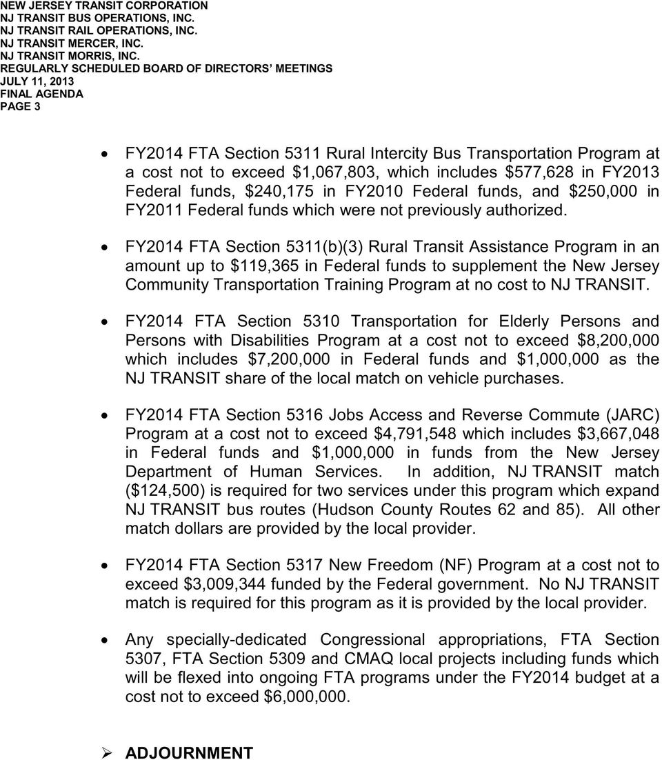 $577,628 in FY2013 Federal funds, $240,175 in FY2010 Federal funds, and $250,000 in FY2011 Federal funds which were not previously authorized.