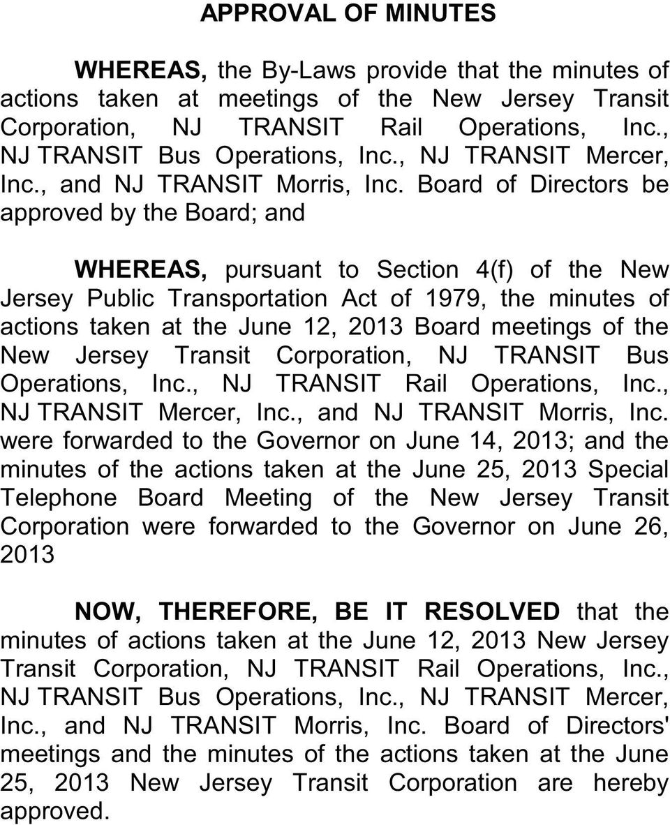 Board of Directors be approved by the Board; and WHEREAS, pursuant to Section 4(f) of the New Jersey Public Transportation Act of 1979, the minutes of actions taken at the June 12, 2013 Board