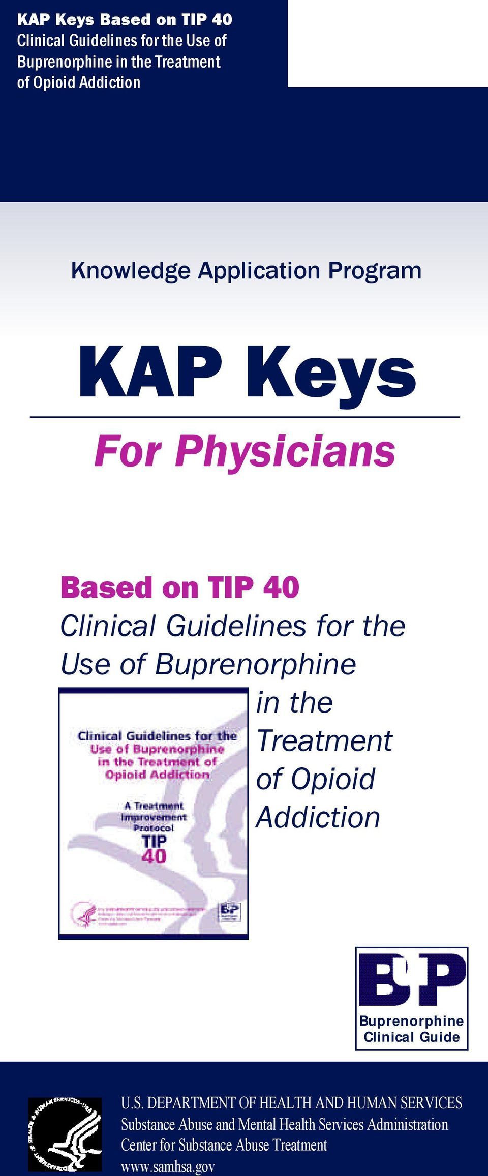 Buprenorphine in the Treatment of Opioid Addiction Buprenorphine Clinical Guide U.S.