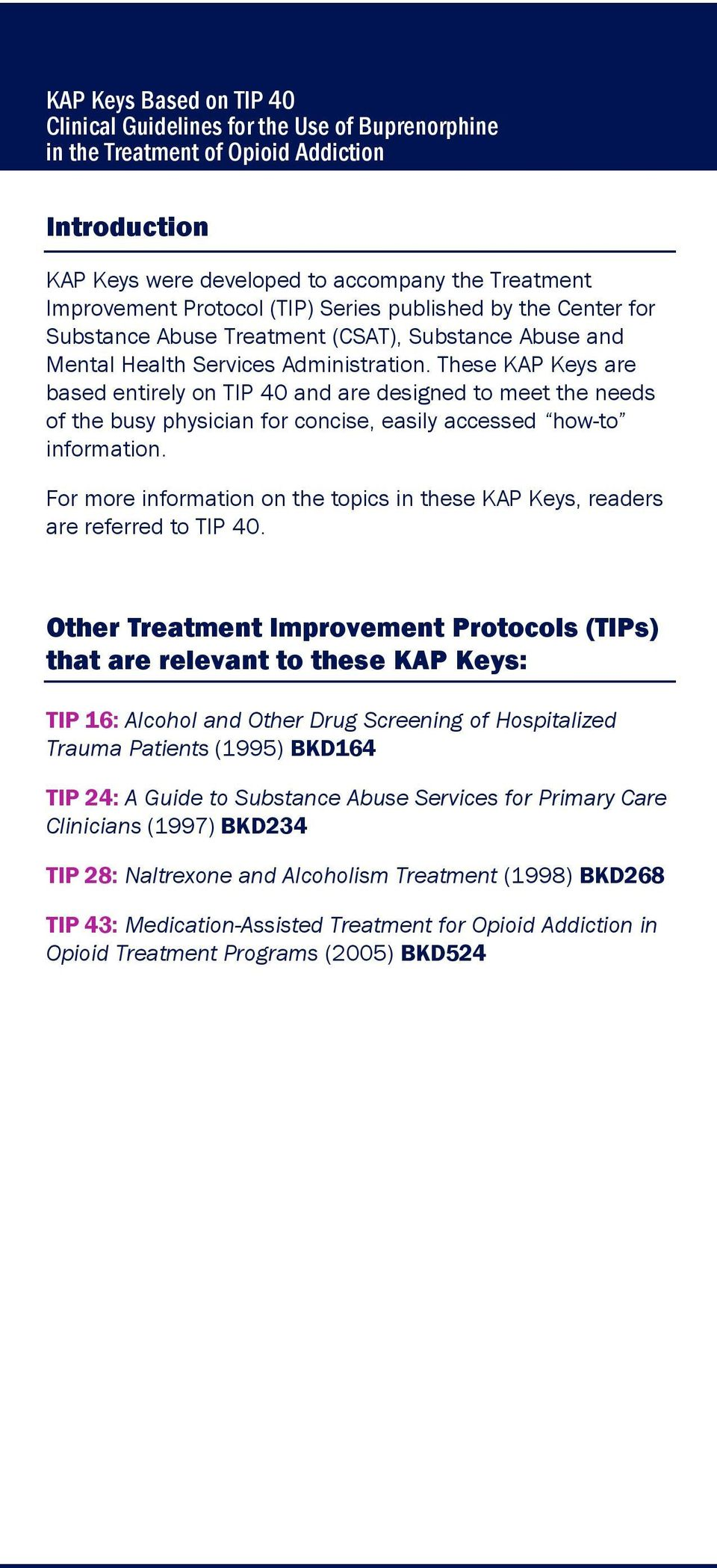 For more information on the topics in these KAP Keys, readers are referred to TIP 40.