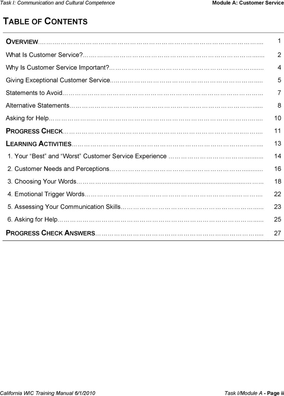Your Best and Worst Customer Service Experience... 14 2. Customer Needs and Perceptions... 16 3. Choosing Your Words...... 18 4. Emotional Trigger Words.