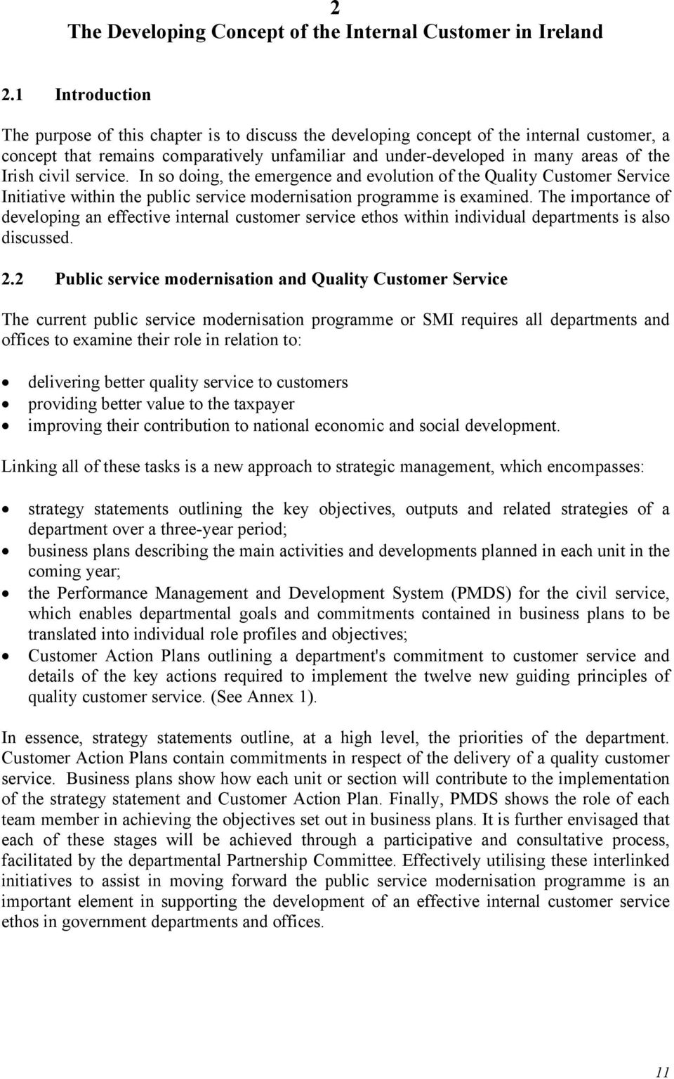 Irish civil service. In so doing, the emergence and evolution of the Quality Customer Service Initiative within the public service modernisation programme is examined.