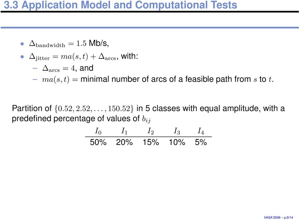 to t Partition of {052, 252,,15052} in 5 classes with equal amplitude, with a
